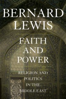 Bernard Lewis, faith and power