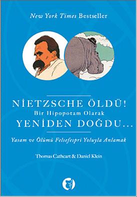 Nietzche öldü bir hipopotam olarak yeniden doğdu